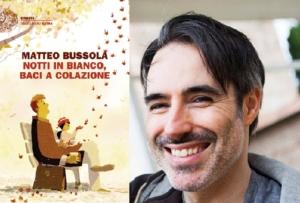 Matteo-Bussola-notti-in-bianco-baci-a-colazione-img copertina e autore
