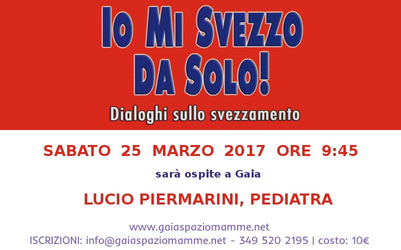 Lucio Piermarini torna a Gaia per parlare di svezzamento! 25 marzo 2017