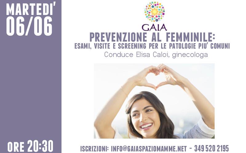Prevenzione al femminile: esami, visite e screening per le patologie più comuni. 6 giugno 2017