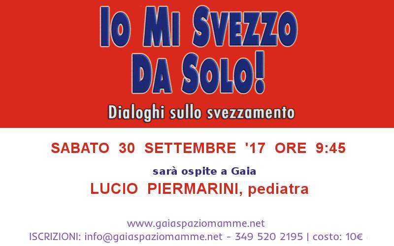 Lucio Piermarini ritorna a Gaia per parlare di svezzamento! Sabato 30 settembre 2017